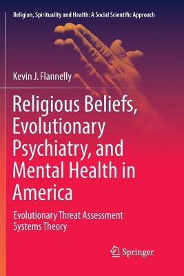 Religious Beliefs, Evolutionary Psychiatry, and Mental Health in America: Evolutionary Threat Assessment Systems Theory-cover