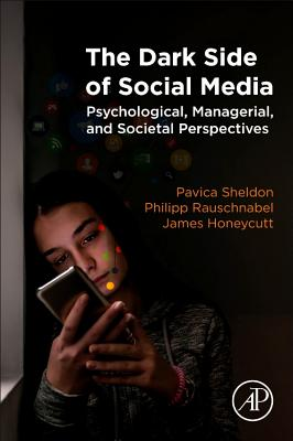 The Dark Side of Social Media: Psychological, Managerial, and Societal Perspectives-cover
