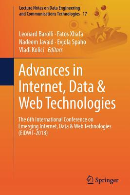 Advances in Internet, Data & Web Technologies: The 6th International Conference on Emerging Internet, Data & Web Technologies (Eidwt-2018)-cover