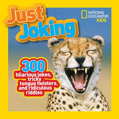 Just Joking: 300 Hilarious Jokes, Tricky Tongue Twisters, and Ridiculous Riddles-cover
