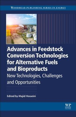 Advances in Feedstock Conversion Technologies for Alternative Fuels and Bioproducts: New Technologies, Challenges and Opportunities-cover