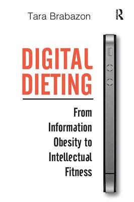 Digital Dieting: From Information Obesity to Intellectual Fitness-cover