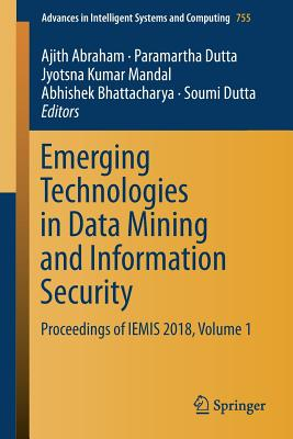 Emerging Technologies in Data Mining and Information Security: Proceedings of Iemis 2018, Volume 1-cover