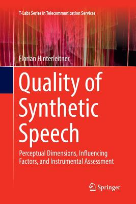 Quality of Synthetic Speech: Perceptual Dimensions, Influencing Factors, and Instrumental Assessment-cover