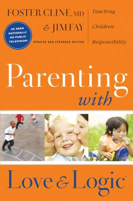 Parenting with Love and Logic: Teaching Children Responsibility-cover