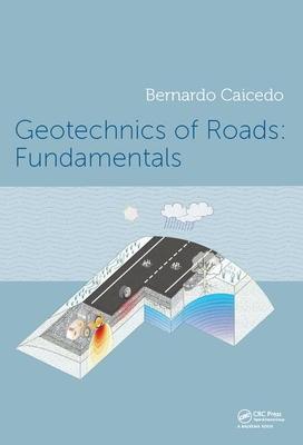 Geotechnics of Roads 2-Volume Set-cover