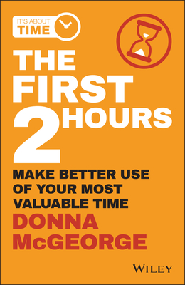 The First 2 Hours: Make Better Use of Your Most Valuable Time-cover