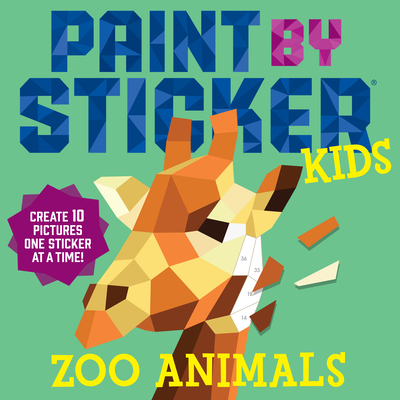 Paint by Sticker Kids: Zoo Animals: Create 10 Pictures One Sticker at a Time!-cover