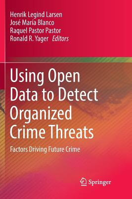 Using Open Data to Detect Organized Crime Threats: Factors Driving Future Crime-cover