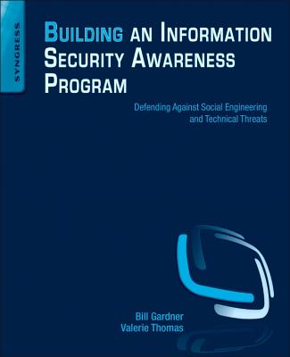 Building an Information Security Awareness Program: Defending Against Social Engineering and Technical Threats-cover