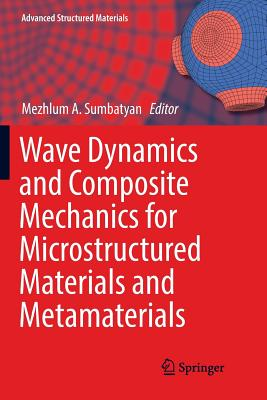 Wave Dynamics and Composite Mechanics for Microstructured Materials and Metamaterials-cover