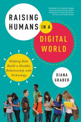 Raising Humans in a Digital World: Helping Kids Build a Healthy Relationship with Technology-cover