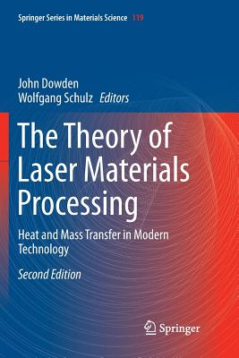 The Theory of Laser Materials Processing: Heat and Mass Transfer in Modern Technology-cover