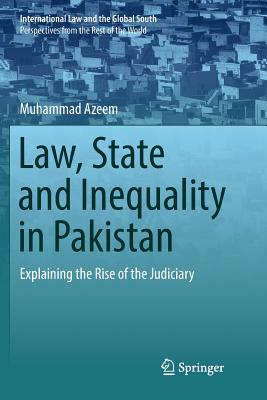 Law, State and Inequality in Pakistan: Explaining the Rise of the Judiciary-cover