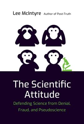 The Scientific Attitude: Defending Science from Denial, Fraud, and Pseudoscience-cover