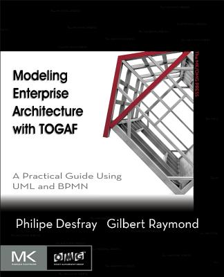 Modeling Enterprise Architecture with Togaf: A Practical Guide Using UML and Bpmn-cover