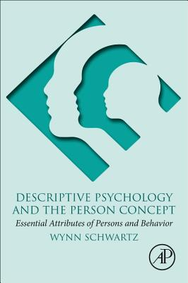 Descriptive Psychology and the Person Concept: Essential Attributes of Persons and Behavior-cover