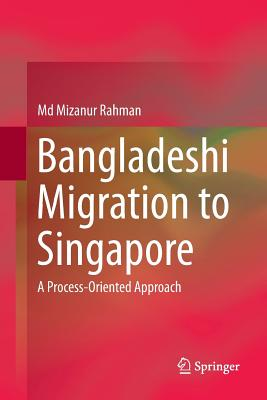 Bangladeshi Migration to Singapore: A Process-Oriented Approach-cover