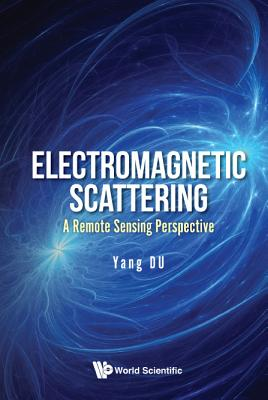 Electromagnetic Scattering: A Remote Sensing Perspective-cover
