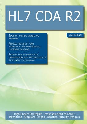 Hl7 Cda R2: High-Impact Strategies - What You Need to Know: Definitions, Adoptions, Impact, Benefits, Maturity, Vendors-cover