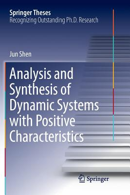 Analysis and Synthesis of Dynamic Systems with Positive Characteristics-cover
