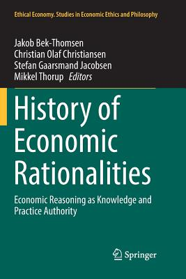 History of Economic Rationalities: Economic Reasoning as Knowledge and Practice Authority-cover