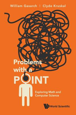 Problems With a Point: Exploring Math and Computer Science-cover