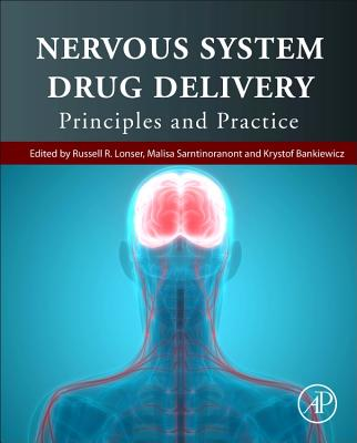 Nervous System Drug Delivery: Principles and Practice-cover