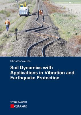 Soil Dynamics with Applications in Vibration and Earthquake Protection-cover