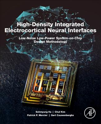 High-Density Integrated Electrocortical Neural Interfaces-cover