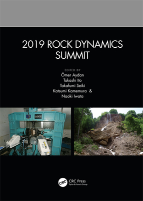 2019 Rock Dynamics Summit: Proceedings of the 2019 Rock Dynamics Summit (Rds 2019), May 7-11, 2019, Okinawa, Japan-cover