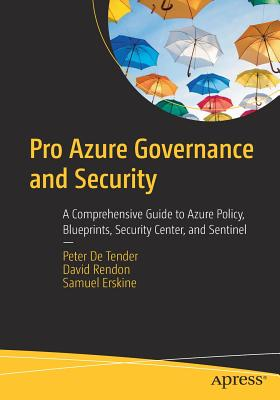 Pro Azure Governance and Security: A Comprehensive Guide to Azure Policy, Blueprints, Security Center, and Sentinel-cover