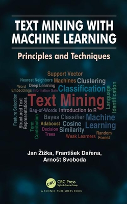 Text Mining with Machine Learning: Principles and Techniques