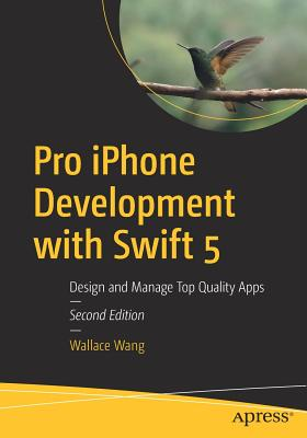Pro iPhone Development with Swift 5: Design and Manage Top Quality Apps-cover