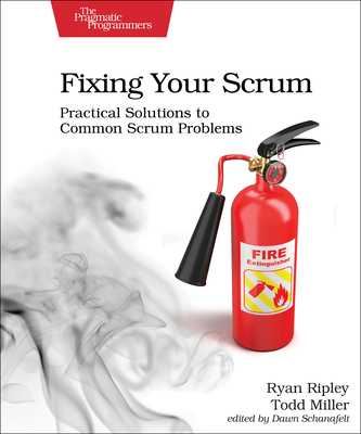 Fixing Your Scrum: Practical Solutions to Common Scrum Problems-cover