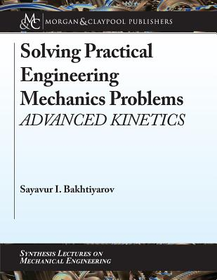 Solving Practical Engineering Mechanics Problems: Advanced Kinetics-cover