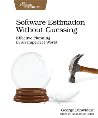 Software Estimation Without Guessing: Effective Planning in an Imperfect World-cover