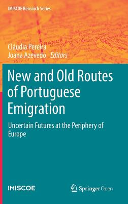 New and Old Routes of Portuguese Emigration: Uncertain Futures at the Periphery of Europe-cover