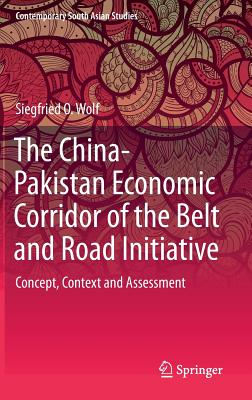 The China-Pakistan Economic Corridor of the Belt and Road Initiative: Concept, Context and Assessment-cover
