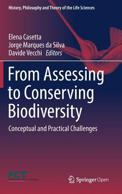 From Assessing to Conserving Biodiversity: Conceptual and Practical Challenges