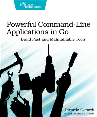Powerful Command-Line Applications in Go: Build Fast and Maintainable Tools-cover