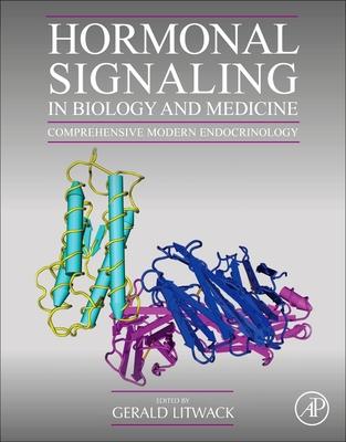 Hormonal Signaling in Biology and Medicine: Comprehensive Modern Endocrinology