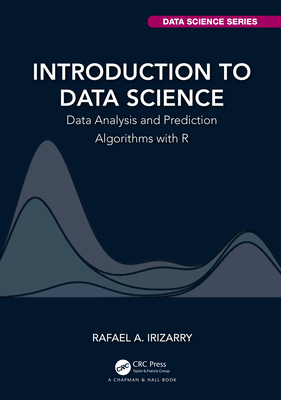 Introduction to Data Science: Data Analysis and Prediction Algorithms with R-cover