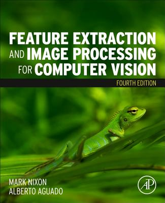 Feature Extraction and Image Processing for Computer Vision 4/e-cover