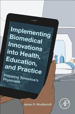 Implementing Biomedical Innovations Into Health, Education, and Practice: Preparing Tomorrow's Physicians-cover