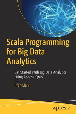 Scala Programming for Big Data Analytics: Get Started with Big Data Analytics Using Apache Spark-cover