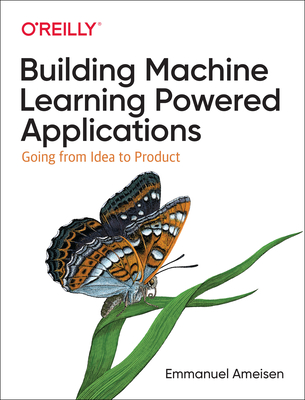 Building Machine Learning Powered Applications: Going from Idea to Product-cover