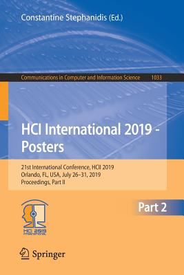 Hci International 2019 - Posters: 21st International Conference, Hcii 2019, Orlando, Fl, Usa, July 26-31, 2019, Proceedings, Part II-cover