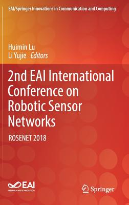 2nd Eai International Conference on Robotic Sensor Networks: Rosenet 2018-cover