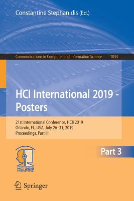 Hci International 2019 - Posters: 21st International Conference, Hcii 2019, Orlando, Fl, Usa, July 26-31, 2019, Proceedings, Part III-cover